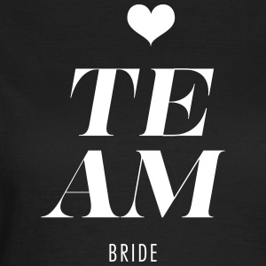 Team Bride - Heart - Frauen T-Shirt