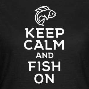 Stay calm and go FISHING - Fishing-Shirt - Women's T-Shirt