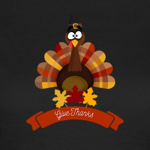 Thanksgiving Glad Tyrkia Day - Glad Thanksgiving - T-skjorte for kvinner