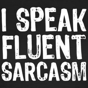 Sarcasm funny naughty - Women's T-Shirt