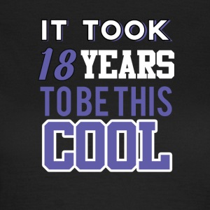 18th birthday: It Took 18 Years To Be This Cool - Women's T-Shirt
