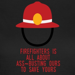 Feuerwehr: Firefighters is all about ass-busting - Frauen T-Shirt