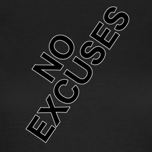 No_Excuses - Vrouwen T-shirt