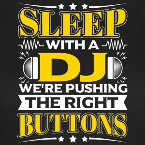 SLEEP WITH A DJ - PUSHING THE RIGHT BUTTONS - Women's T-Shirt