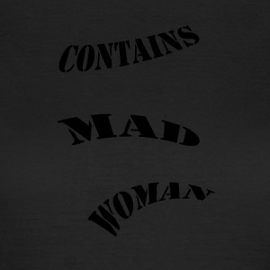 Enthält Mad Woman - Frauen T-Shirt