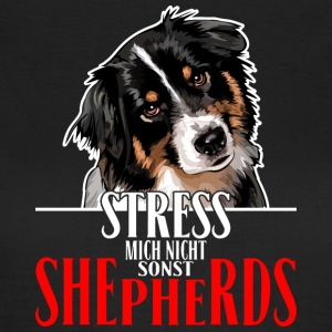 AUSTRALIAN SHEPHERD stress not me - Women's T-Shirt