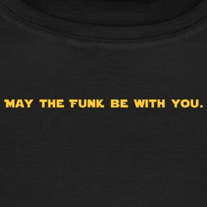 May the FUNK be with you - Maglietta da donna