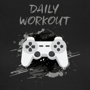 Video Game! Workout Daily! - T-shirt Femme