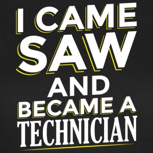 I Came SAW ET UN TECHNICIEN Became - T-shirt Femme