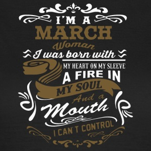 I'm a March woman shirt - Women's T-Shirt