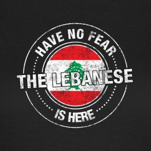 Have No Fear The Lebanese Is Here - Women's T-Shirt