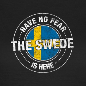 Have No Fear The Swede Is Here - Women's T-Shirt