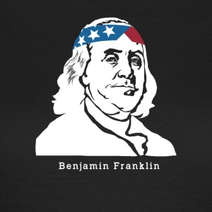 Benjamin Franklin American Patriot - Frauen T-Shirt