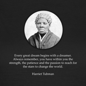 Harriet Tubman Quote Civil Rights - Vrouwen T-shirt