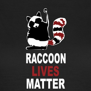 Raccoon Lives Matter - Women's T-Shirt