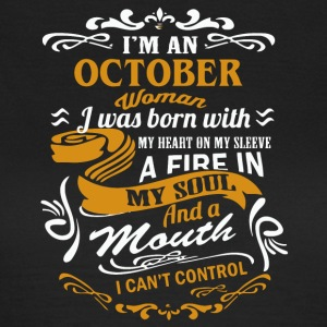 I'm an October woman shirt - Women's T-Shirt