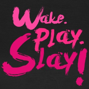 Wake, Play, Slay. Pink 2nd - Dame-T-shirt