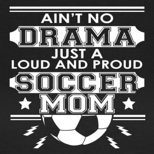 Mor - Mor - Ingen Drama Loud and Proud Soccer Mom - Dame-T-shirt