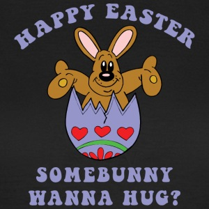 Happy Easter Somebunny Want A Hug - Women's T-Shirt