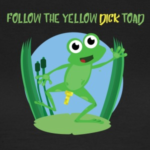 Follow the yellow dick toad - Women's T-Shirt