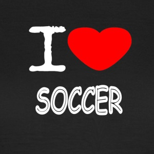 I LOVE SOCCER - Frauen T-Shirt