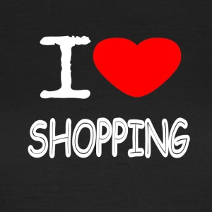 I LOVE SHOPPING - Women's T-Shirt