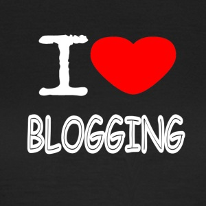 I LOVE BLOGGING - Frauen T-Shirt