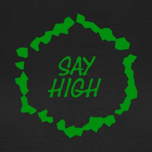 SAY_HIGH_2017 - Vrouwen T-shirt