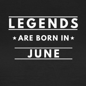 Legends are born in June - Women's T-Shirt