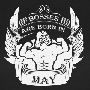 Bosses are born in MAY - Frauen T-Shirt