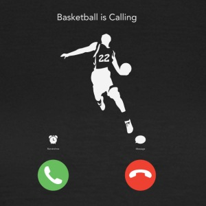 Basketball calls! - Women's T-Shirt
