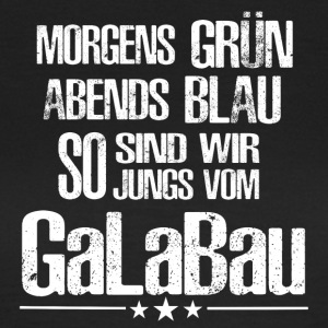 ++ So we are guys from Galabau ++ - Women's T-Shirt