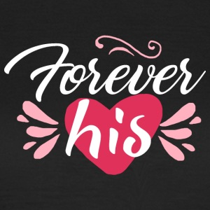 forever his - Frauen T-Shirt