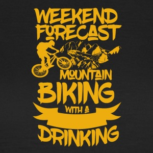 Mountainbike and Drinks - Weekend Forecast - Frauen T-Shirt