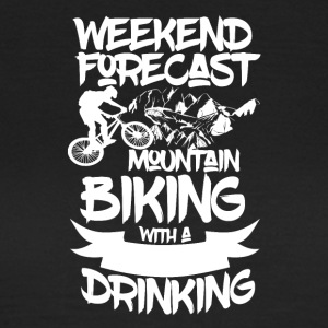 Mountainbike and Drinks - Weekend Prognoses - Vrouwen T-shirt