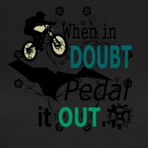 when in doubt pedal it out - MTB LOVE - Women's T-Shirt
