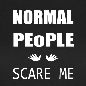 Normal People - Frauen T-Shirt