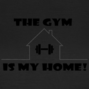 The Gym is my home - Women's T-Shirt