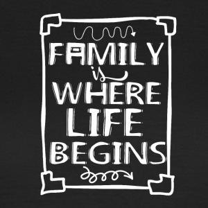 Family Is My Life - T-shirt Femme