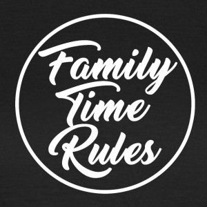Family Time Rules - Frauen T-Shirt