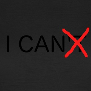 I can - Women's T-Shirt