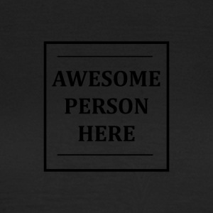 AWESOMEPERSONHERE - Dame-T-shirt