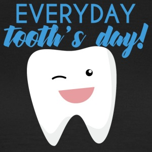 Tandläkare: Everyday Tooth dag! - T-shirt dam