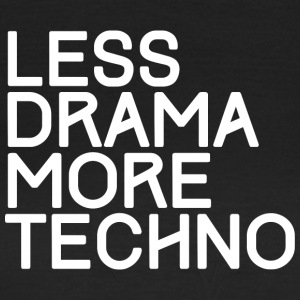 Less drama more Techno - T-Shirt - Frauen T-Shirt