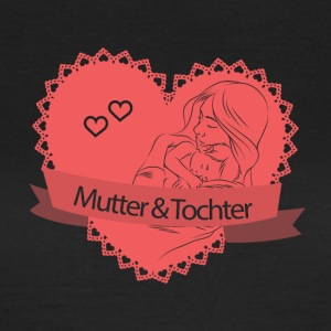 mother Daughter - Women's T-Shirt