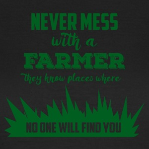 Farmer / Farmer / Farmer: Never mess with a Farme - Women's T-Shirt