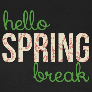 Spring Break / Springbreak: Hello Spring Break - Women's T-Shirt