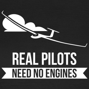 Real Pilots Need No Enginges zweefvliegtuig flier - Vrouwen T-shirt