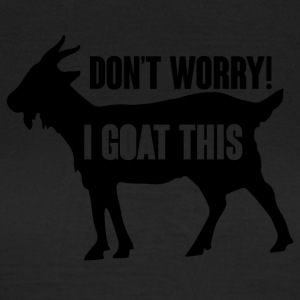Farmer / Farmer / Farmer: Do not Worry! jeg Goat - Dame-T-shirt