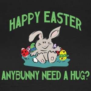Happy Easter Any Bunny Need A Hug - Women's T-Shirt